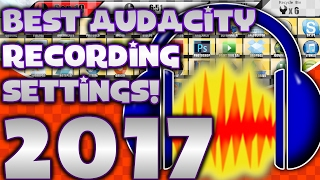 Best Audacity Recording Settings HD 2017 EASY!