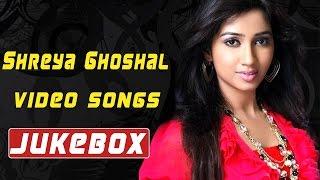 Shreya Ghoshal Super Hit Full Video Songs Collection || Jukebox