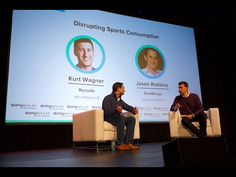 How to Win the Sports Business  Jason Robins DraftKings & Kurt Wagner Recode  Startup Grind