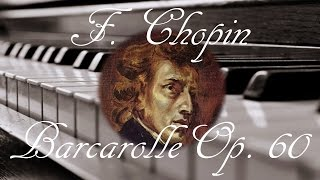 🎼 Frederic Chopin Barcarolle Op 60 | Piano Classical Music for Relaxation and Studying