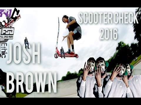 Josh Brown | 2016 Scooter Check