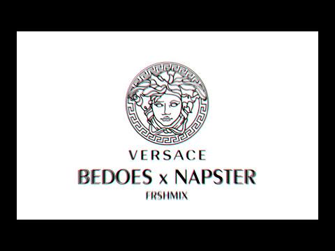 BEDOES x NAPSTER - VERSACE FRSHMIX [HD/HQ]