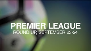 Premier League Round-Up - September 23-24 - City, United & Chelsea All Win