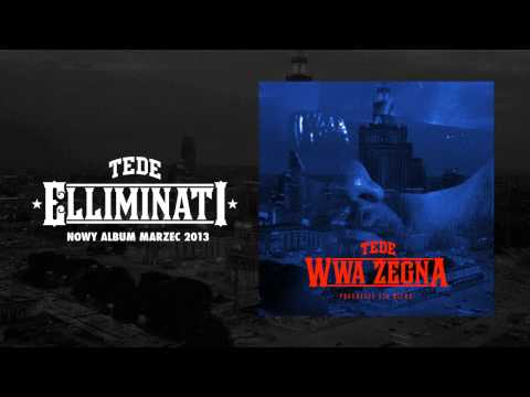 34. TEDE - WWA Z&Igrave;EGNA (produkcja Sir Mich) / ELLIMINATI 2013