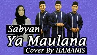 SABYAN Ya Maulana - Cover by Kembar 3 Hamanis
