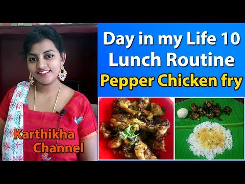 Indian Lunch Routine -  Tasty Chicken Pepper Fry - A Day in my Life 10 Karthikha Channel