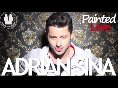 Adrian Sina - Painted Love (official radio edit) Music Videos