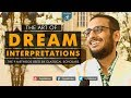 The Art of Dream Interpretations - Yahya Ibrahim