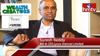 Lycos Internet Limited Chairman and CEO Suresh Reddy Exclusive Interview | Wealth Creators