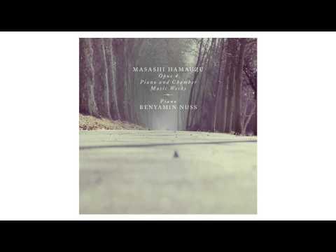 【Samples】Masashi Hamauzu Opus 4 Piano and Chamber Music Works