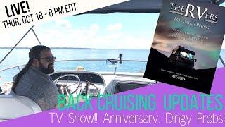 Back Cruising Updates: TV SHOW!! Suziki DFA Outboard Probs, 12 Years Anniversary