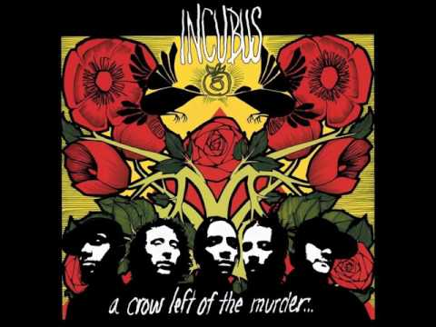 Incubus - A Crow Left To The Murder