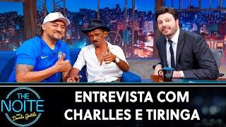 Entrevista com Charlles e Tiringa   The Noite (01/08/19)