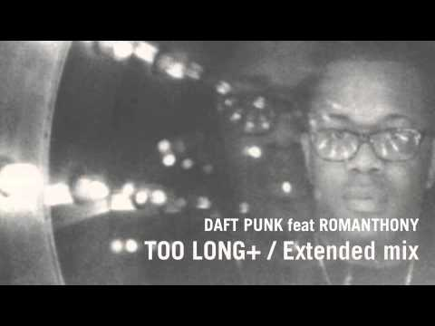 Daft Punk feat Romanthony - Too Long + Extended Mix