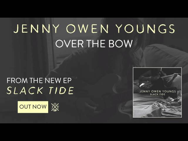 Jenny Owen Youngs - Over the Bow (Slack Tide EP)