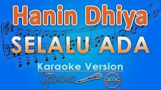 download lagu Hanin Dhiya - Selalu Ada Karaoke  Tanpa Vokal gratis