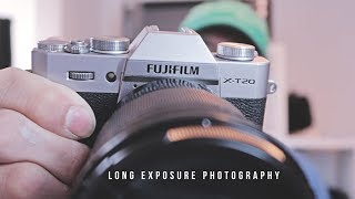 Fuji X T20 Long Exposure Photography