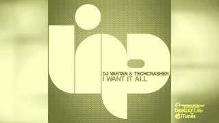 DJ Vartan & Techcrasher - I Want It All