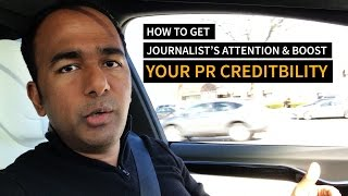 How To Get Journalists' Attention & Boost Your PR Credibility