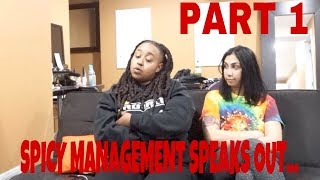 SPICY MANAGEMENT EXCLUSIVE INTERVIEW| SHE BREAKS HER SILENCE AND BRINGS RECEIPTS!