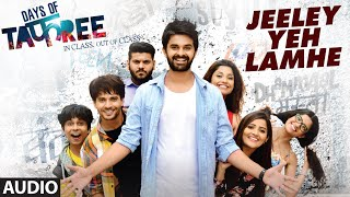 JEELEY YEH LAMHE Full Movie Song ( Audio)  | DAYS OF TAFREE | ANUPAM AMOD & AMIT MISHRA | T-Series