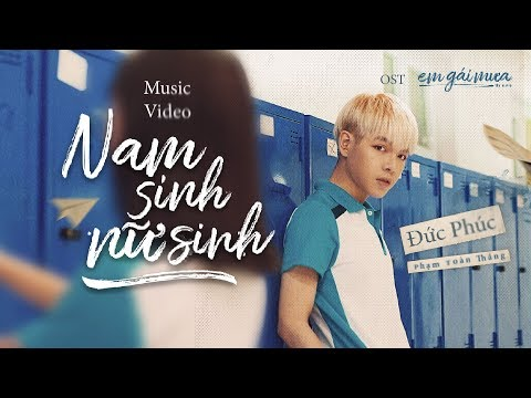 NAM SINH NỮ SINH ( OST EM GÁI MƯA ) - ĐỨC PHÚC [OFFICIAL MV] | em gái mưa