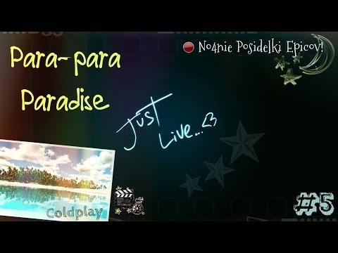 Ночные посиделки Эпиков: #5 ♥ Para-para-paradise :D