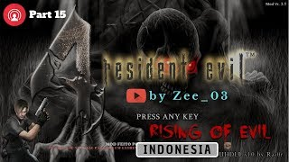 | 🔘 Replay | Resident Evil 4 Indonesia - Rising of Evil part 15 [MOD]