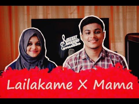 Lailakame X Mama (Mashup)   Hanan and Hanna