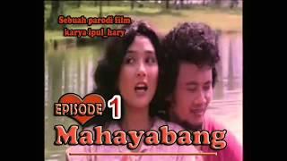 MAHAYABANG EPS 1 (PARODI FILM BERKELANA)