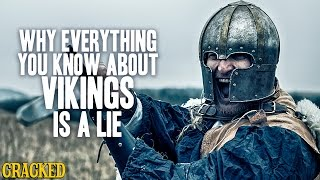 Why Everything You Know About Vikings Is A Lie