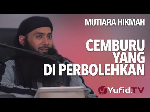 Cemburu Yang Di Perbolehkan - Ustadz DR. Syafiq Riza Basalamah, MA.