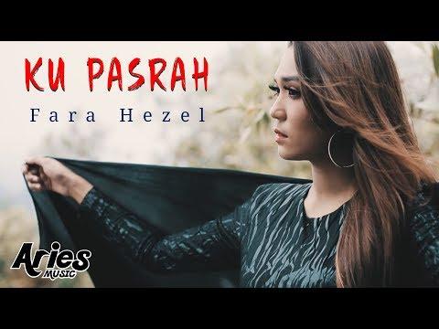 download lagu Fara Hezel - Ku Pasrah (Official Music Video with Lyric) gratis