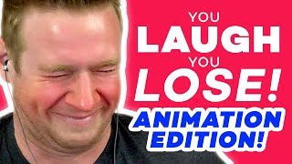 YOU LAUGH YOU LOSE: ANIMATION EDITION!