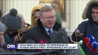 Novi man accused of espionage in Russia makes first appearance in court