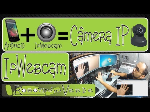 IP WEBCAM - Use seu telefone como uma camera ip ou webcam sem fios.