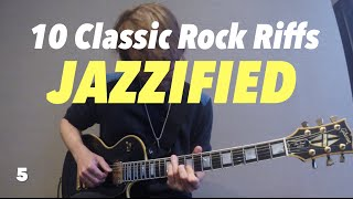 10 Classic Rock Riffs - JAZZIFIED #1