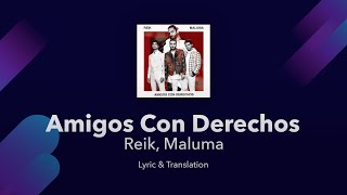 Reik Maluma Amigos Con Derechos English And Spanish English Translation Meaning