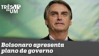 Bolsonaro apresenta plano de governo