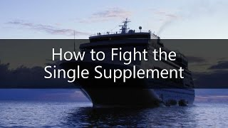 How to Fight the Single Supplement on Cruises and Travel Tours