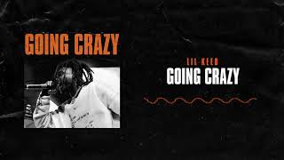 Lil Keed - Going Crazy (Prod. Starboy & Rok)