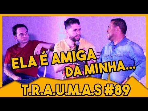 T.R.A.U.M.A.S. #89 - ELA É AMIGA DA MINHA... Vídeos de zueiras e brincadeiras: zuera, video clips, brincadeiras, pegadinhas, lançamentos, vídeos, sustos