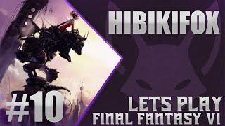 HibikiFox Lets Play Final Fantasy VI Part 10