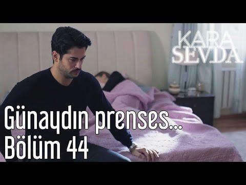 Kara Sevda 44. Bölüm - Günaydın Prenses...