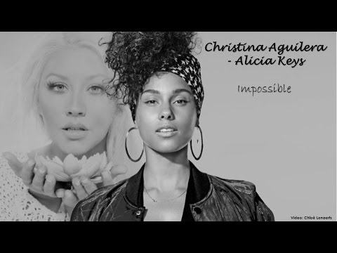 Alicia Keys - Christina Aguilera Feat. Alicia Keys - Impossible