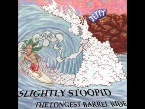 Slightly Stoopid - Too Little Too Late
