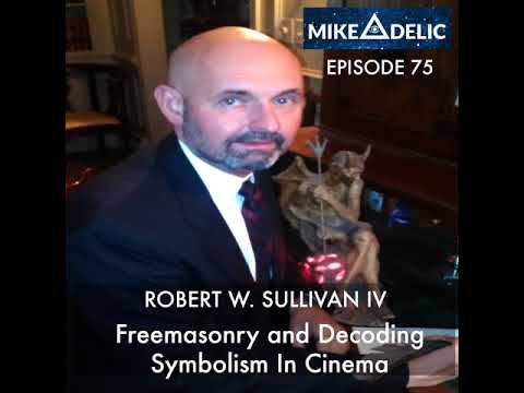 Robert W. Sullivan IV: Freemasonry and Decoding Esoteric Symbolism In Movies | Myths,...
