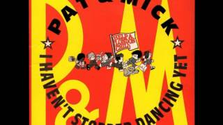 Watch Pat  Mick I Havent Stopped Dancing Yet video