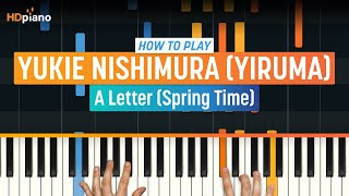 How To Play 34 A Letter Spring Time 34 By Yukie Nishimura Yiruma Hdpiano Part 1 Piano Tutorial