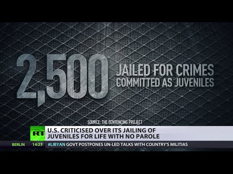 No Parole: UN criticizes US over jailing juveniles